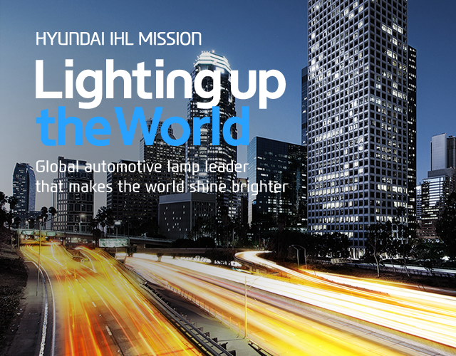 [HYUNDAI IHL MISSION] Lightingup theWorld - Global automotive lamp leader that makes the world shine brighter
